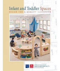Infant and Toddlers Spaces: Design for a Quality Classroom