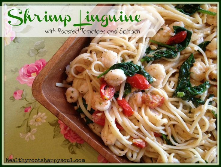 shrimp linguine with roasted tomatoes and spinach. Yum!