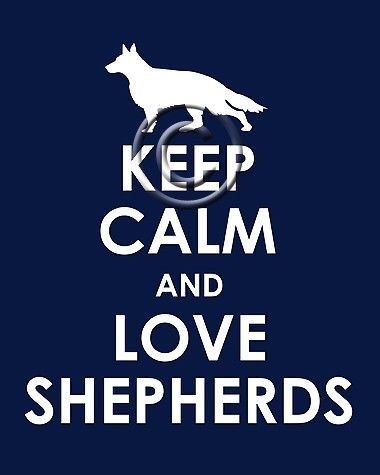 Keep Calm and Love German Shepherds print 16x20 by TheLobsterPot