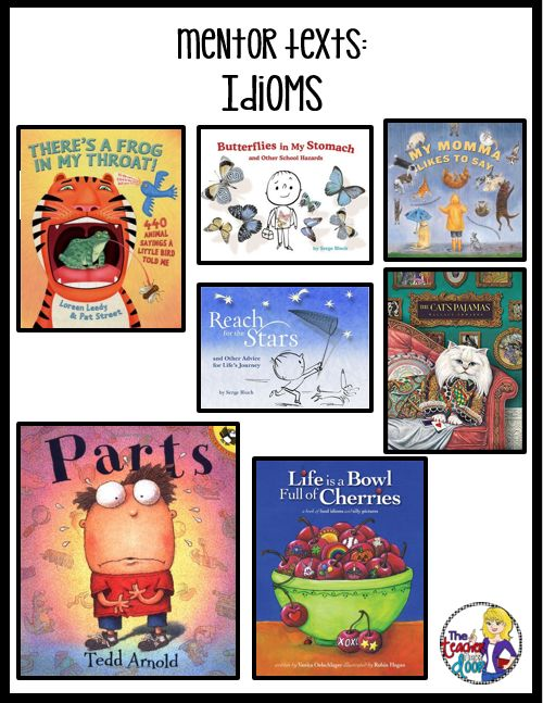 Mentor texts plus lots of great ideas to teach idioms on Upper Elementary Snapshots.
