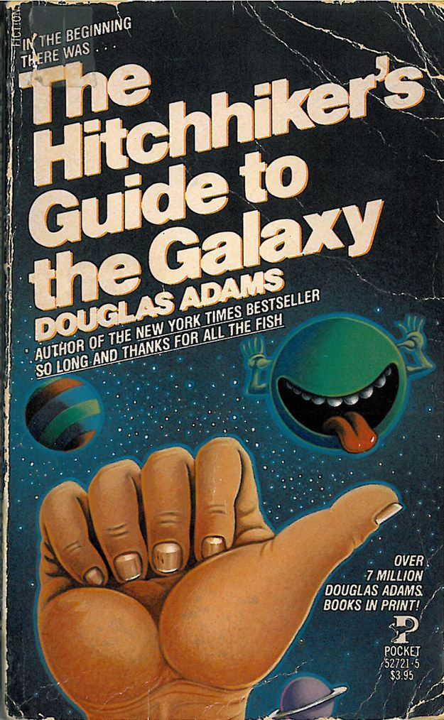 The Hitchhiker's Guide to the Galaxy by Douglas Adams  Saw the movie, totally need to read this!