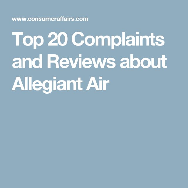 Top 20 Complaints and Reviews about Allegiant Air