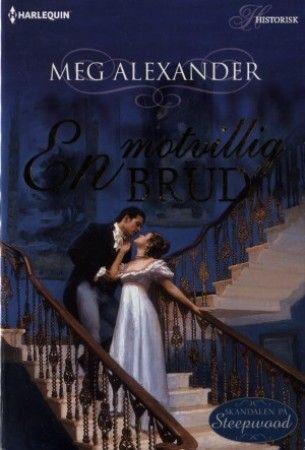 Harlequin Historisk - Miniserie: Skandalen på Steepwood # 03 - En Motvillig Brud (Meg Alexander) Begagnad Harlequin bok i bra skick En Motvillig BrudMiniserie: S
