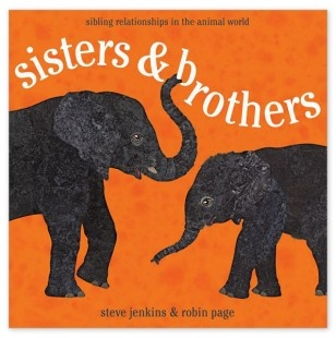 """""""Sisters and Brothers"""" by Steve Jenkins & Robin Page"""