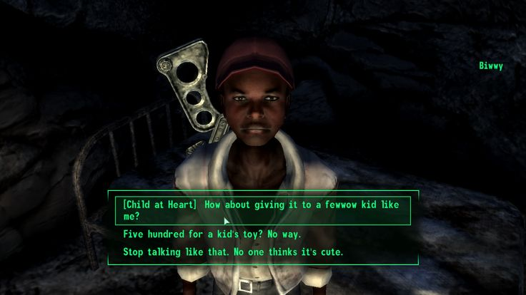 fun fact: in fallout 3 you can cheat a kid out of 500 caps for one of the best guns in the game but you gotta tawk wike dis to do it