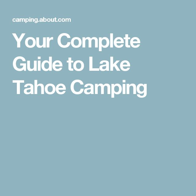 Your Complete Guide to Lake Tahoe Camping