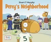 Percy's neighborhood : Murphy, Stuart J., 1942- : Book, Regular Print Book : Toronto Public Library