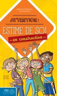 Estime de soi en construction - Stéphanie Deslauriers