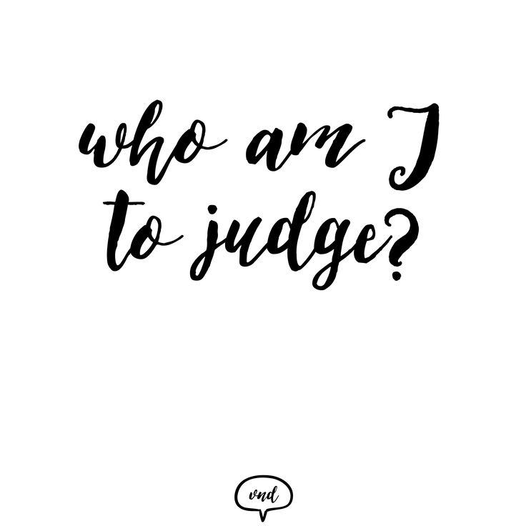 Who am I to judge?  Visit us on: http://vndesign.hu/