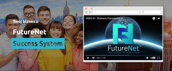 FutureNet – Succes System – Proste rozwiązania, nieograniczone możliwości zarabiania OnLine z FutureNet.