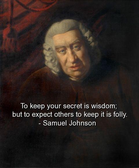 samuel johnson, quotes, sayings, keep secrets, wisdom
