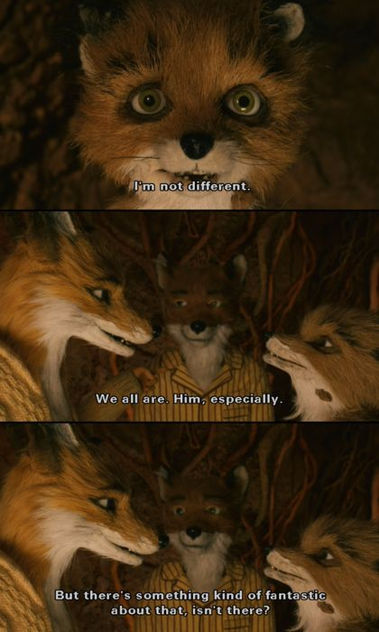 """Fantastic Mr. Fox """"I'm not different -We all are, him especially"""""""