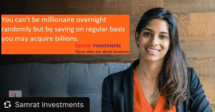 Billionaires are not the alien they are one of us who rise by their fine sense of judgement& adaptation. 🎯 Manage your financial status, 🎯 Save periodically in available budget, 🎯 Get higher profits on savings& investments, 🎯 Let's dream to rise above average. Welcome to Samrat Investments Inviting you to experience our dedication developed for you. Thank You !