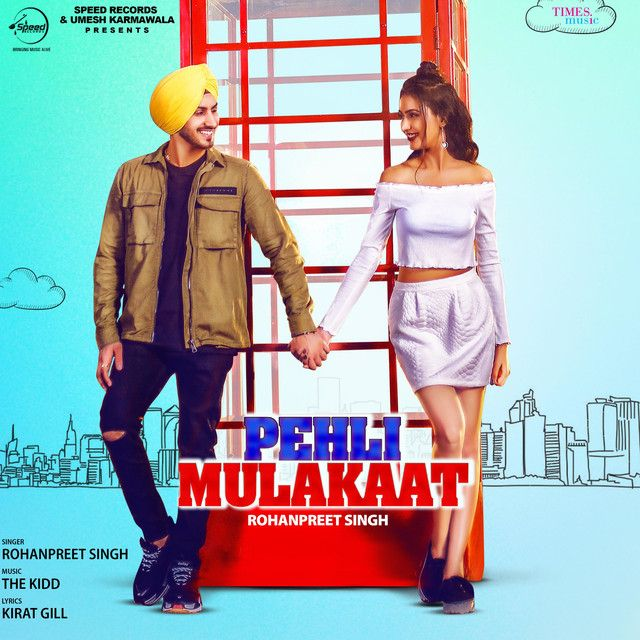Pehli Mulakaat By Rohanpreet Singh With Images Sound Song Like This Song All Songs