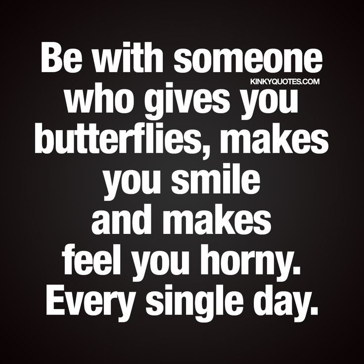 """""""Be with someone who gives you butterflies, makes you smile and makes feel you horny. Every single day."""" - Today is World Smile Day and we want to celebrate smiling with this brand new quote about being with someone special that makes you feel good and smile. We hope you have a fantastic day :) - #worldsmileday #naughty #quotes"""
