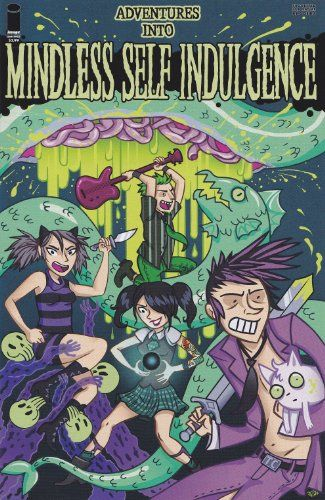 ADVENTURES INTO MINDLESS SELF INDULGENCE (ONE-SHOT) by JIMMY URINE