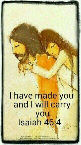 God:I have made you and I will carry you