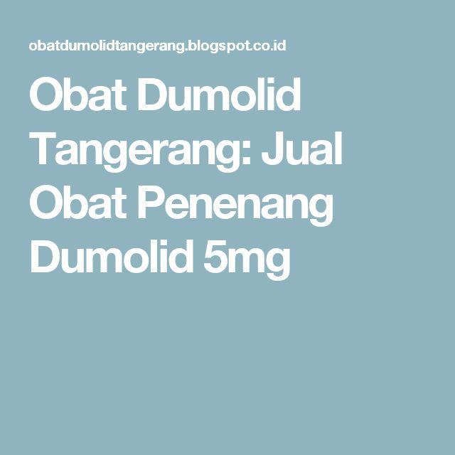 Obat Dumolid Tangerang: Jual Obat Penenang Dumolid 5mg