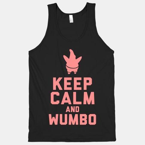 I wumbo, you wumbo, he/she/we wumbo. wumbology, the study of wumbo? it's first grade, spongebob.