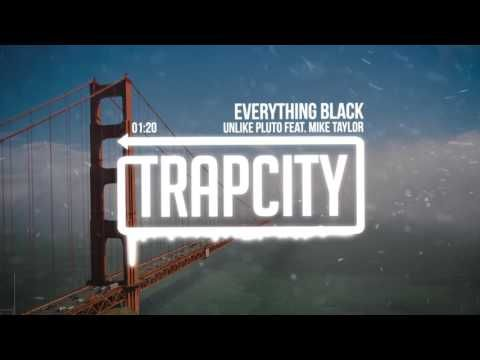 Unlike Pluto - Everything Black (feat. Mike Taylor) - YouTube // Trap, music