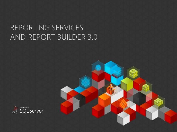 REPORTING SERVICESAND REPORT BUILDER 3.0
