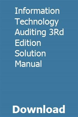 Information Technology Auditing 3Rd Edition Solution Manual pdf download