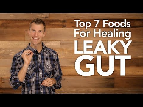 Top 7 Foods for Healing Leaky Gut - YouTube