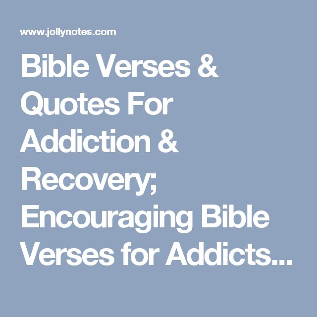 Bible Verses & Quotes For Addiction & Recovery; Encouraging Bible Verses for Addicts; Overcoming Addiction to Drugs, Alcohol, Porn, etc. Addiction Free! | JollyNotes.com