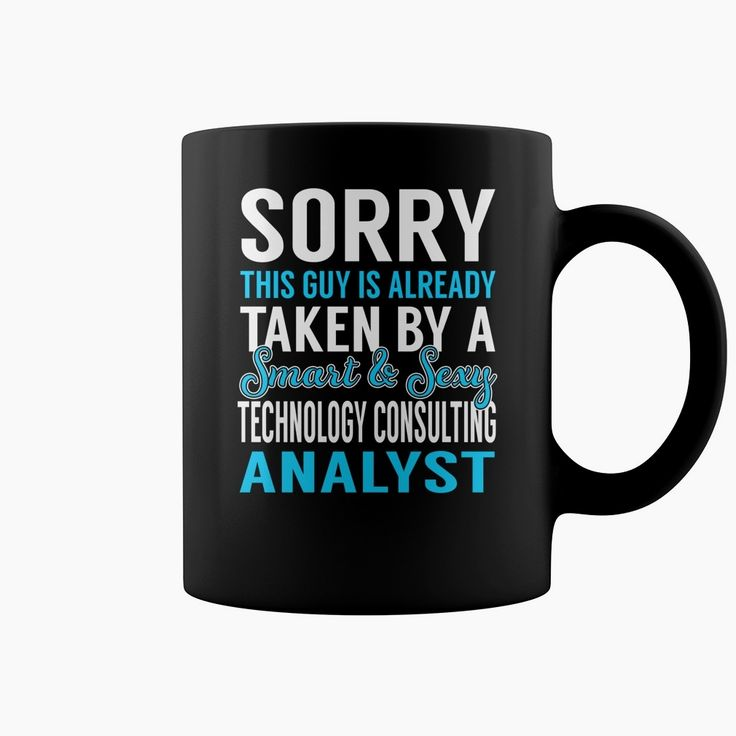 Sorry This Guy is Already Taken by a Smart and Sexy Technology Consulting Analyst Job Mug, Order HERE ==> https://www.sunfrog.com/Jobs/137169893-1002206422.html?6782, Please tag & share with your friends who would love it,basketball girls, cycling photography, cycling art#shirts, #cats, #elephant