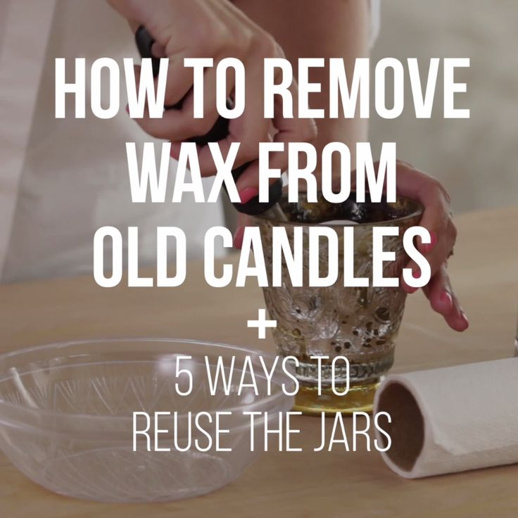 How to Remove Wax From Old Candles