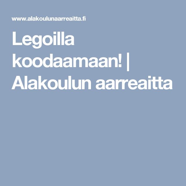 Legoilla koodaamaan! | Alakoulun aarreaitta