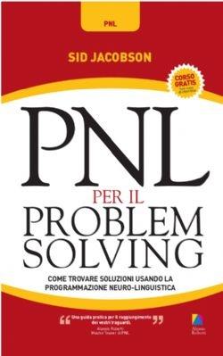PNL per il problem solving - Alessio Roberti Editore