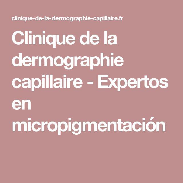 Clinique de la dermographie capillaire - Expertos en micropigmentación