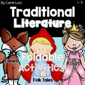 TRADITIONAL LITERATURE IS Fairy Tales, Folk Tales and Fables. There are many choices for foldable activities for each of these Traditional Literature features.