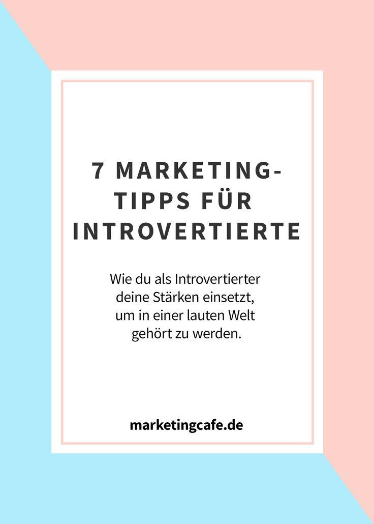 Kundenakquise ist dir zuwider? 7 effektive Marketing-Tipps, wie du trotz deiner Introvertiertheit Kunden erreichst und erfolgreich bist.