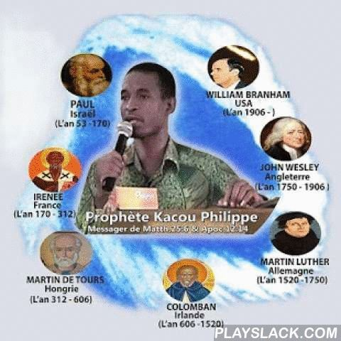 Prophet Kacou  Android App - playslack.com ,  According to the Bible, Mat 23:34-35, the Lord promised He will still send some Prophets like those of the Bible. Thus, after Asia (the East) Europe and America (the West) with William Branham, comes black night, Africa, according to Mat. 24:27, 31 in which God sends an African Prophet from Ivory Coast to preach the Midnight Cry. This Message is addressed to Ewald Frank, Joseph Coleman, Donald Parnell, Billy Graham, Tommy Osborn, Joël Osteen…