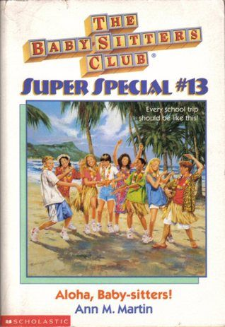 The Baby-Sitters Club Super Special #13, OBVIOUSLY it was the best Super Special.