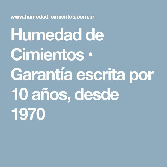 Humedad de Cimientos • Garantía escrita por 10 años, desde 1970