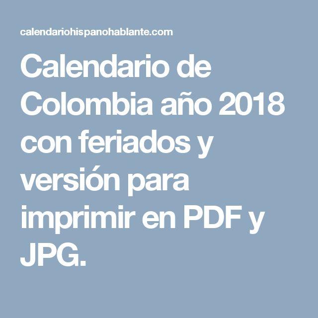 Calendario de Colombia año 2018 con feriados y versión para imprimir en PDF y JPG.