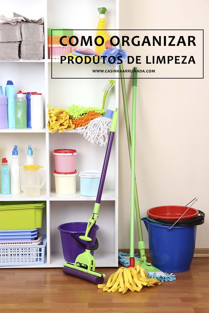 Como organizar produtos de limpeza - Casinha Arrumada