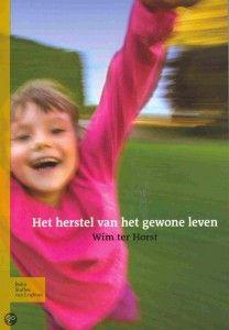 boek Het herstel van het gewone leven. http://www.zonnestudio-rietlanden.nl/het-herstel-van-het-gewone-leven/