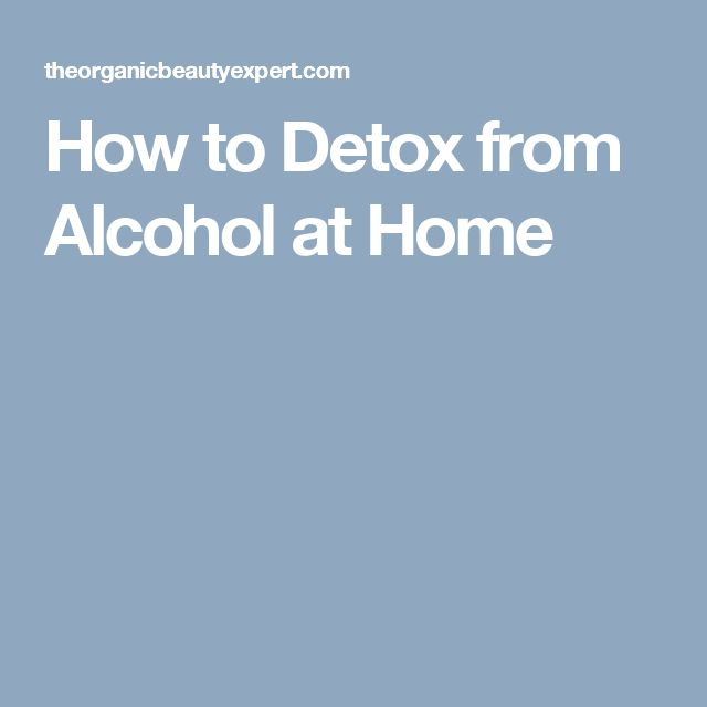 How to Detox from Alcohol at Home