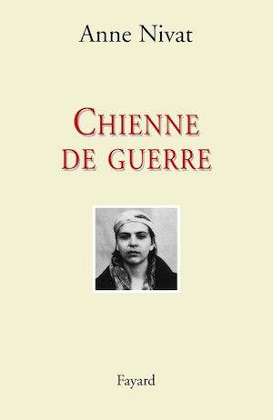 Nivat, Anne - Chienne de guerre - Une femme reporter en Tchétchénie