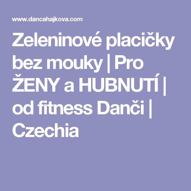 Zeleninové placičky bez mouky | Pro ŽENY a HUBNUTÍ | od fitness Danči | Czechia