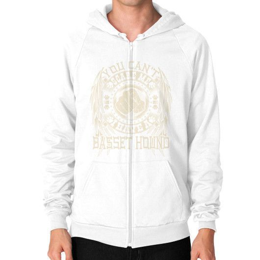 You can't scare me I have a Basset Hound Zip Hoodie (on man)