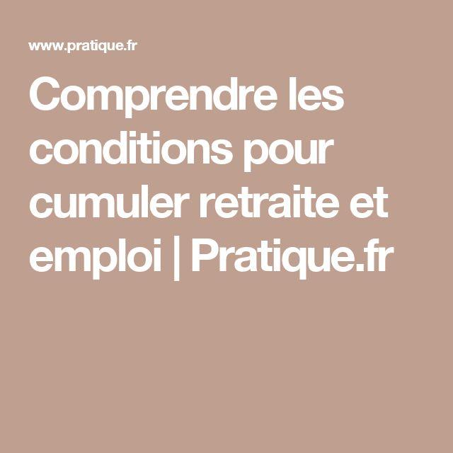 Comprendre les conditions pour cumuler retraite et emploi |Pratique.fr