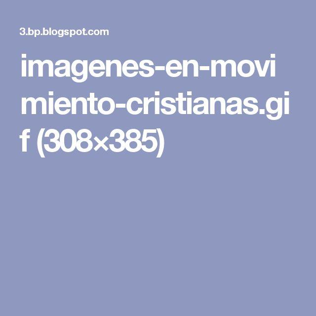 imagenes-en-movimiento-cristianas.gif (308×385)