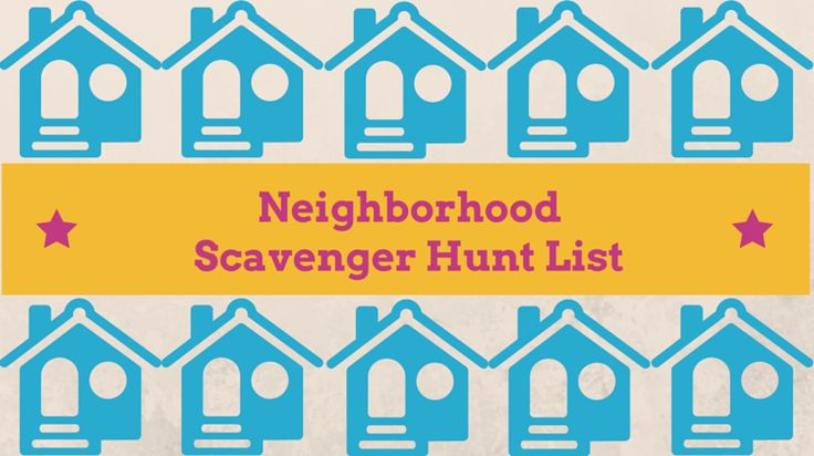 If you're planning a scavenger hunt in your neighborhood, download and print this free list which has 20 items for players to find.
