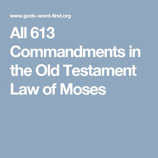 All 613 Commandments in the Old Testament Law of Moses