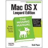 Mac OS X Leopard: The Missing Manual (Paperback)By David Pogue